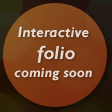 Interactive folio coming soon